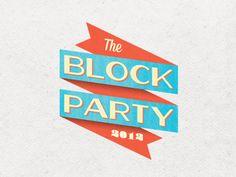 Block Party Logo by Paul Beveridge on Dribbble. Block Party Logo designed by Paul Beveridge. Music Festival Logos, Party Logo, Block Party, Logo Design, Creative
