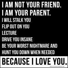 I am not your Friend. I am your Parent. #parenting #children
