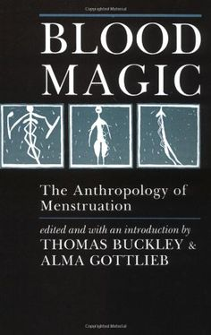 Blood Magic: The Anthropology of Menstruation by Thomas Buckley,http://www.amazon.com/dp/0520063503/ref=cm_sw_r_pi_dp_bC22sb1HYYMC5H1C