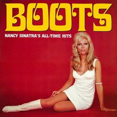 Nancy Sinatra these boots are made for walkin and that's just what they'll do. One of these days these boots are gunna walk all over you. (daughter of Frank Sinatra) Nancy Sinatra, Easy Listening, Sharon Tate, Brigitte Bardot, Boho Outfits, Lps, Hippie Style, Cover Art, Lp Cover