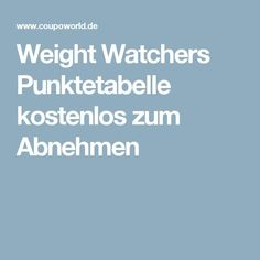 Weight Watchers Punktetabelle kostenlos zum Abnehmen – Low Carb – – Keep up with the times. Weight Watcher Thermomix, Losing Weight Tips, Weight Loss Tips, Loose Weight, How To Lose Weight Fast, Wait Watchers, Points Weight Watchers, Weight Watchers Program, Gewichtsverlust Motivation