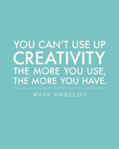 Love this #creativity quote from #MayaAngelou. Also, I'm loving #iheartinspiration... check out their site if you haven't already!