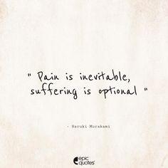 Pain is inevitable suffering is optional Magic Quotes, Bio Quotes, Faith Quotes, True Quotes, Words Quotes, Inspirational Quotes, Qoutes, Motivational, Best Love Quotes