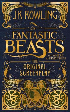 Fantastic Beasts and Where to Find Them: The Original Screenplay: J.K. Rowling: Hardcover $8.21