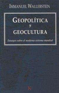 Geopolítica y geocultura : ensayos sobre el moderno sistema mundial / Immanuel Wallerstein ; traducción de Eugenia Vázquez Nacarino.-- Barcelona : Kairós, 2007 en http://absysnet.bbtk.ull.es/cgi-bin/abnetopac?TITN=418586
