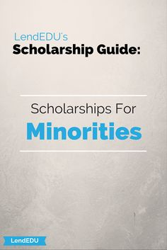 What are some scholarships that high school minority students can apply for?