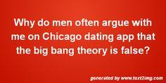 Why do men often argue with me on WashingtonDC dating app that the big bang theory is false? #BigBangtheory #Datingapp