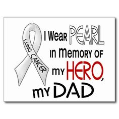 Pearl In Memory Of My Dad Lung Cancer Postcard