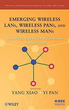 Emerging Wireless LANs, Wireless PANs, and Wireless MANs: IEEE 802.11, IEEE 802.15, 802.16 Wireless Standard Family (Wiley Series on Parallel and Distributed Computing) - http://www.mansboss.com/emerging-wireless-lans-wireless-pans-and-wireless-mans-ieee-802-11-ieee-802-15-802-16-wireless-standard-family-wiley-series-on-parallel-and-distributed-computing/?utm_source=PN&utm_medium=i+love+Cool+Gadgets&utm_campaign=SNAP%2Bfrom%2BMen%27s+Stuff