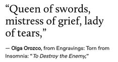 "— Olga Orozco, from Engravings: Torn from Insomnia: ""To Destroy the Enemy,"" Poem Quotes, Words Quotes, Life Quotes, Sayings, Hero Quotes, Pretty Words, Beautiful Words, Word Porn, Writing Inspiration"