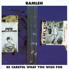 Be Careful What You Wish For - Ramleh