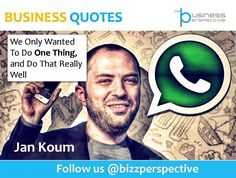 We Only Wanted To Do One Thing, and Do That Really Well  #JanKoum #WhatsApp #BusinessManagement #BusinessQuotes #CEOQuotes