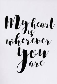 "Love quote idea - ""My heart is wherever you are"" {Courtesy of Etsy}"