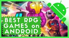 Best Android RPG's Role Playing Games