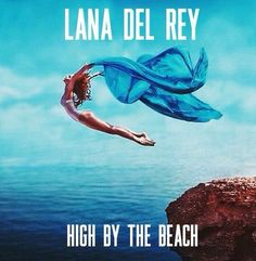 Lana del Rey lyrics high by the beach