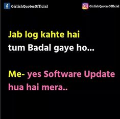 outdated versions chl ni pa rhe h ab to hank hone se better h Funny Quotes In Hindi, Funny Attitude Quotes, True Feelings Quotes, Stupid Quotes, Funny True Quotes, Comedy Quotes, Badass Quotes, Reality Quotes, Sarcastic Quotes