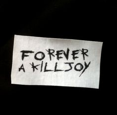 Forever a Killjoy My Chemical Romance by TheChurchOfHotCoffee, $2.99