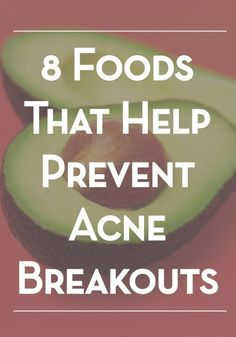 8 foods that keep your skin beautiful and help protect against acne breakouts::