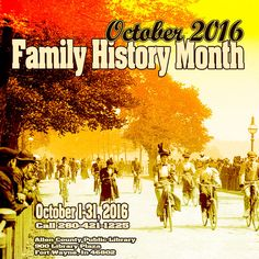 Family History Month 2016. Mark your calendars! From October 1-31, 2016. We have some great program coming!