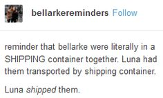 all of them ship Bellarke (Daddy Kane is the biggest Bellarke shipper EVER)