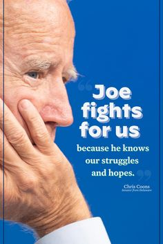 """""""Joe fights for us because he knows our struggles and hopes."""" - Chris Coons, Senator from Delaware Democratic National Convention, Fight For Us, Joe Biden, Delaware, Motto, Searching, Everything, Girls, Toddler Girls"""