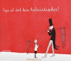 Anna Boulanger Papa ist doch kein Außerirdischer! aus dem Französischen von Anne Thomas Buchgestaltung Cäcilia Holtgreve »Neulich in der Schule habe ich gehört, wie meine Lehrerin dem Direktor gesagt hat, Papa ist im Hoch- und Tiefbau und dass das bei Künstlern häufig vorkommt. Ich weiß nicht, was sie damit meint. Papa sagt, erhat noch nie …