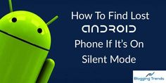 How To Find Lost Android Phone If It's On Silent Mode