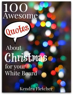 100 Awesome Quotes About Christmas For Your White Board — Preschoolers and Peace