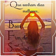 #bomdia #bomfimdesemana #fimdesemana #frases #saudação #pensamentos