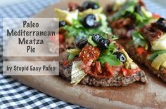 Paleo Mediterranean Meatza Pie. Meatza = meat + pizza...this version is grain and dairy free. http://stupideasypaleo.com/2013/09/22/paleo-mediterranean-meatza-pies/ #paleo