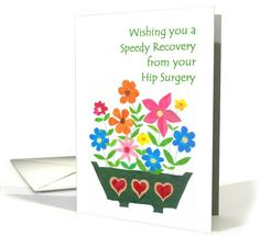 Hip Surgery Get Well Card - Window Box of Flowers card - $3.50 - now also shipped from the UK - http://www.greetingcarduniverse.com/get-well-feel-better-cards/hip-replacement/hip-surgery-get-well-card-814959?gcu=43752923941