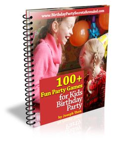 100+ Fun Party Games for Kids Birthday Party by Joseph Then