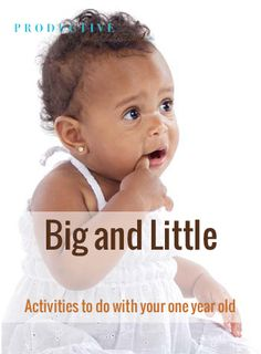 Productive Parenting: Preschool Activities - Big and Little - Early One-Year Old Activities