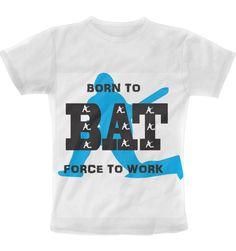 BORN TO BAT T-Shirt