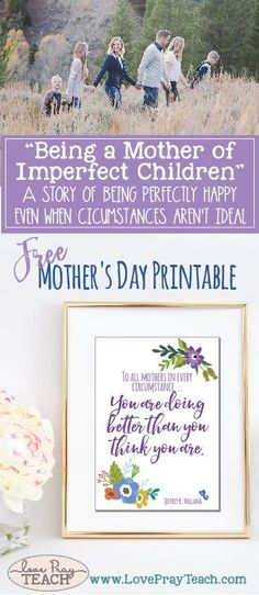 Learning how to be a happy mother even in an imperfect world Happy Father Day Quotes, Mother Quotes, Happy Fathers Day, Happy Mothers, Mother's Day Story, Welcome To Holland, Mother's Day Printables, Relief Society Activities, Blog Love