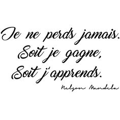 Sticker citation Nelson Mandela - Je ne perds jamais - Kevin Meyer - My Ideas Citation Nelson Mandela, Nelson Mandela Quotes, Positive Attitude, Positive Quotes, Motivational Quotes, Inspirational Quotes, Positive Mindset, Spiritual Quotes, Citations Mandela