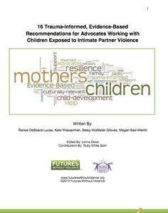 16 Trauma-Informed, Evidence-Based Recommendations for Advocates Working with Children Exposed to Intimate Partner Violence