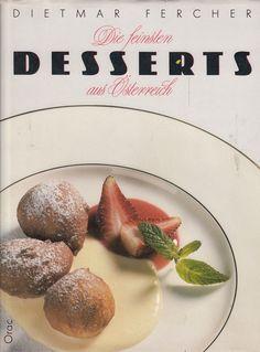 Die feinsten Desserts aus Österreich von Dietmar Fercher * Kochbuch