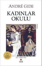 Kadınlar Okulu - Andre Gide Film Books, Book Authors, Books To Read, My Books, New People, Book Names, Nouman Ali Khan, I Love Reading, Book Baskets