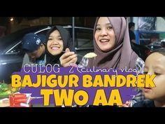 CULOG 2 (culinary vlog) #2 | Ada penari tiang di BAJIGUR BANDREK TWO AA?!
