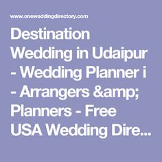 Destination Wedding in Udaipur - Wedding Planner i - Arrangers & Planners - Free USA Wedding Directory Services and Suppliers - One Wedding Directory USA