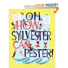Oh, How Sylvester Can Pester!: And Other Poems More or Less About Manners by Robert Kinerk