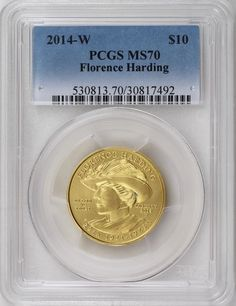 2014-W $10 Florence Harding First Spouse 1/2 ounce 99.99% Pure Gold PCGS MS70