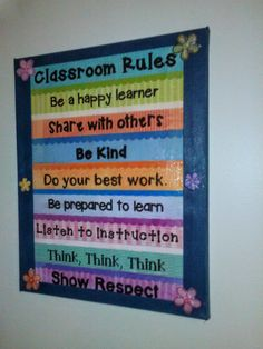 Classroom rules available to print. Mod Podge and duct tape attach them to canvas. Picture covered in Mod Podge after for sheen. Classroom Board, Classroom Rules, Classroom Projects, Classroom Posters, Kindergarten Classroom, Future Classroom, School Classroom, Classroom Decor, Bulletin Boards