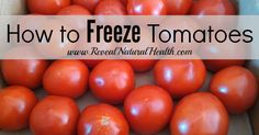 Freezing tomatoes is a great way to preserve your harvest without needing a pressure cooker. Here is a step-by-step tutorial for how to freeze tomatoes. Freeze Tomatoes, Diabetic Friendly, Canning Recipes, Tomato Sauce, Homemaking, Summer Recipes, Food Hacks, Preserves, Natural Health
