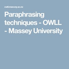 Paraphrasing techniques - OWLL - Massey University