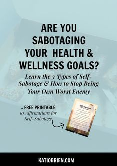 Are You Sabotaging Your Own Wellness Goals? Self-Sabotage. Wellness tips. Health tips. Intuitive eating. Affirmations for self-sabotage.