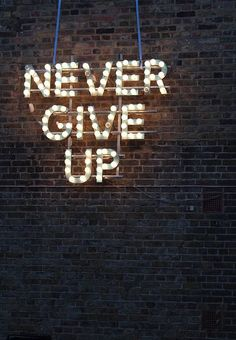 Never Give Up (Neon Sign)