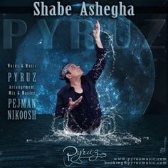 Download and Listen to the 'Shabe Ashegha' by 'Pyruz' on Parmis Media Mobile
