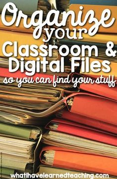 Organize your classroom and digital files to find your stuff. Some great suggestions on how to make your teaching life easier. #classroomorganization